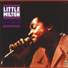 Grits Ain't Groceries 2008 Little Milton