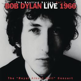 "Live 1966 ""The Royal Albert Hall Concert"" The Bootleg Series Vol. 4 1967 Bob Dylan"
