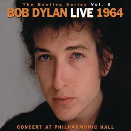 The Bootleg Volume 6: Bob Dylan Live 1964 - Concert At Philharmonic Hall 1965 Bob Dylan