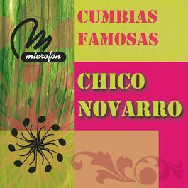 Cumbias Famosas 2011 Chico Novarro