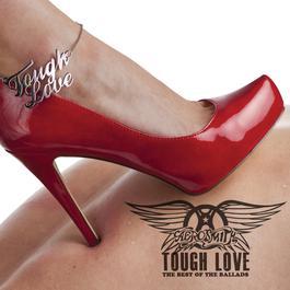 Tough Love: Best Of The Ballads 2011 Aerosmith