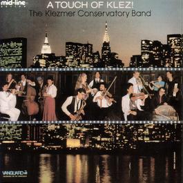 A Touch Of Klez! 2006 Klezmer Conservatory Band