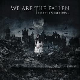 Tear The World Down 2010 We Are the Fallen