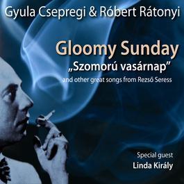 Gloomy sunday 2009 Csepregi Gyula