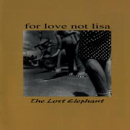 The Lost Elephant 1999 For Love Not Lisa