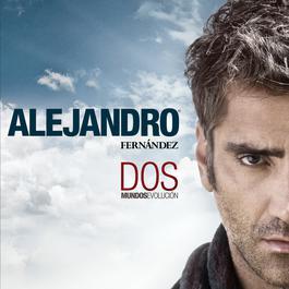 Dos Mundos - Evolución 2009 Alejandro Fernandez