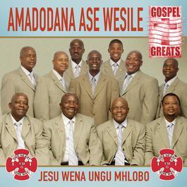 Jesu Wena Ungu Mhlobo 2009 Amadodana Ase Wesile