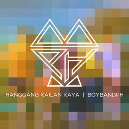 Hanggang Kailan Kaya 2018 BoybandPH