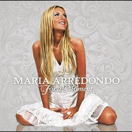 For A Moment 2007 Maria Arredondo