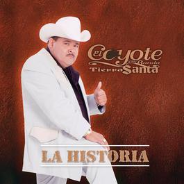 La Historia 2002 El Coyote Y Su Banda Tierra Santa