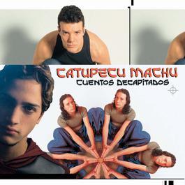 Perfectos Cromosomas 2005 Catupecu Machu