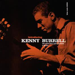 Introducing Kenny Burrell: The First Blue Note Sessions 2000 Kenny Burrell