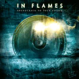 Soundtrack To Your Escape (Reissue 2014) 2014 In Flames