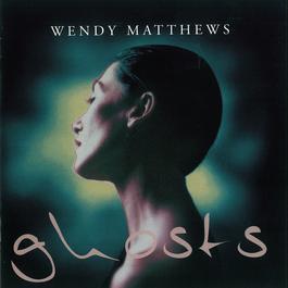 Ghosts 1997 Wendy Matthews
