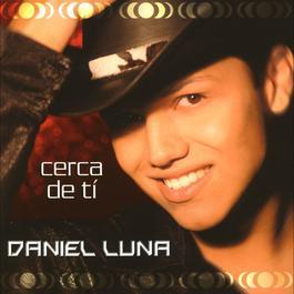 Cerca de tí 2010 Daniel Luna