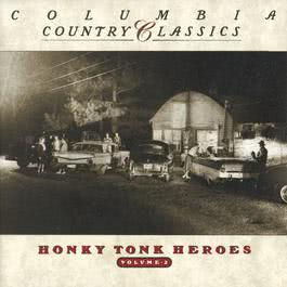 Columbia Country Classics Vol. II: Honky Tonk Heroes 1999 Various Artists
