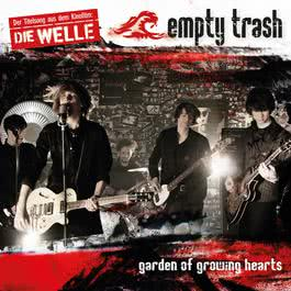 Garden Of Growing Hearts 2008 Empty Trash