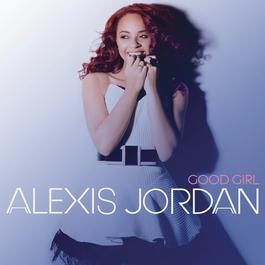Good Girl 2011 Alexis Jordan