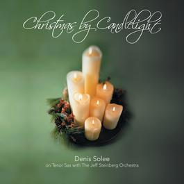 Christmas By Candlelight 2003 Denis Solee & The Jeff Steinberg Orchestra