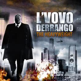 The Heavyweight . 2009 L'vovo Derrango