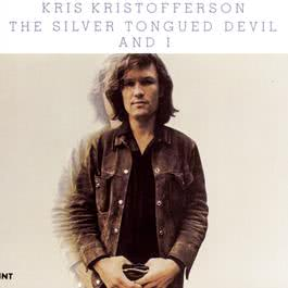 The Silver Tongued Devil and I 1990 Kris Kristofferson