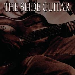 The Slide Guitar: Bottles, Knives & Steel 1990 Various Artists
