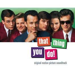 That Thing You Do! Original Motion Picture Soundtrack 1996 Various Artists
