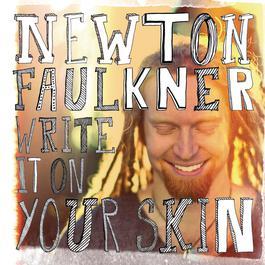 Write It On Your Skin 2012 Newton Faulkner