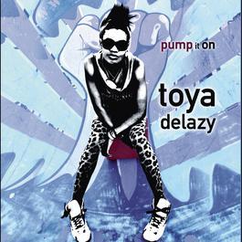 Pump It On 2012 Toya Delazy