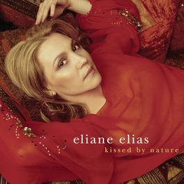 Kissed By Nature 2002 Eliane Elias