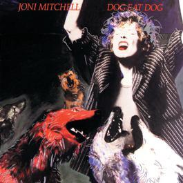 Dog Eat Dog 1985 Joni Mitchell