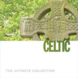 The Ultimate Collection: Celtic 2006 Various Artists