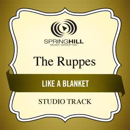 Like A Blanket 2004 The Ruppes