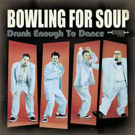 Drunk Enough To Dance 2002 Bowling for Soup