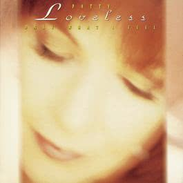 Only What I Feel 1993 Patty Loveless