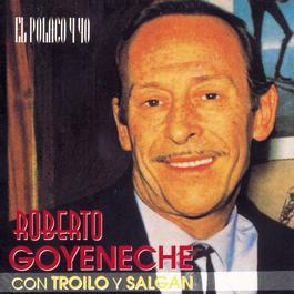El Polaco Y Yo 2010 Roberto Goyeneche