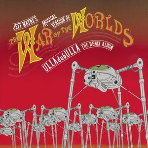 The War of the Worlds: ULLAdubULLA the Remix Album 1985 Jeff Wayne