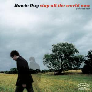 Stop All The World Now 2003 Howie Day