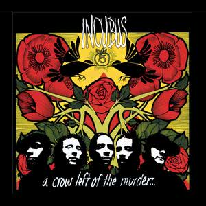 A Crow Left Of The Murder 2004 Incubus