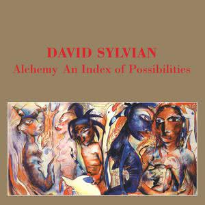 Alchemy - An Index Of Possibilities 2003 David Sylvian