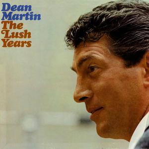 Lush Years 2011 Dean Martin