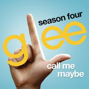 Call Me Maybe (Glee Cast Version) 2013 Glee Cast