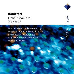 Donizetti : L'elisir d'amore [Highlights]  -  Apex 2007 Marcello Viotti & English Chamber Orchestra