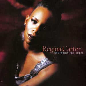 Something For Grace 2010 Regina Carter