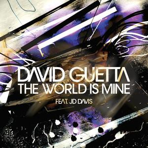 The World Is Mine 2004 David Guetta