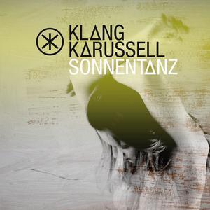 Sonnentanz (Sun Don't Shine) 2013 Klangkarussell