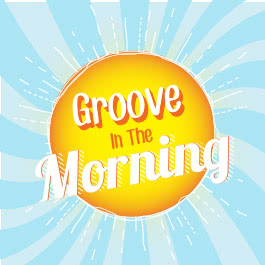 Groove in the Morning