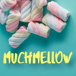 muchMELLOW