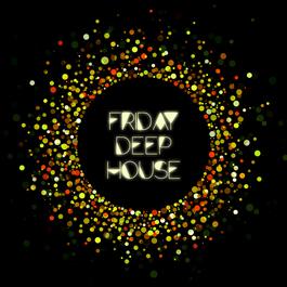 Friday Deep House