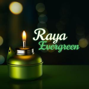 Raya Evergreen